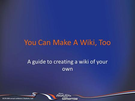You Can Make A Wiki, Too A guide to creating a wiki of your own.