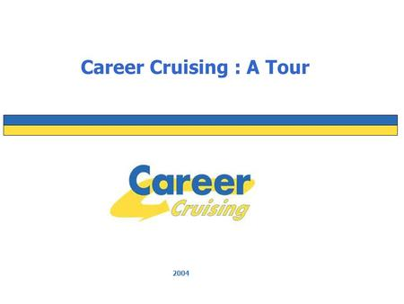 2004 Career Cruising : A Tour.