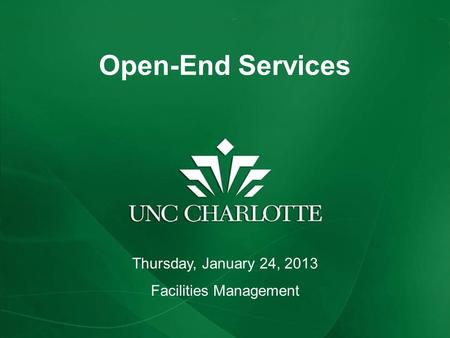 Open-End Services Thursday, January 24, 2013 Facilities Management.