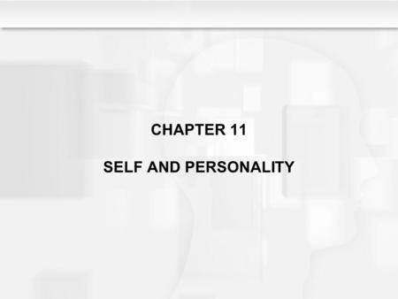 CHAPTER 11 SELF AND PERSONALITY. Learning Objectives How is the personality typically defined, and what are the five principles of defining personality?