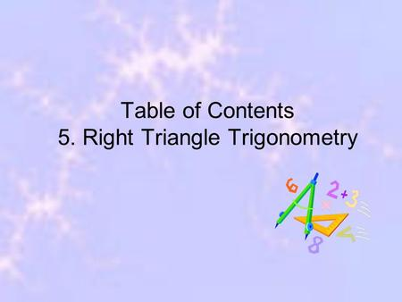 Table of Contents 5. Right Triangle Trigonometry.