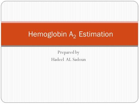 Hemoglobin A2 Estimation