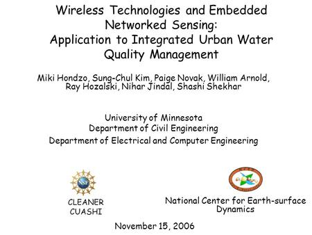 Wireless Technologies and Embedded Networked Sensing: Application to Integrated Urban Water Quality Management November 15, 2006 Miki Hondzo, Sung-Chul.