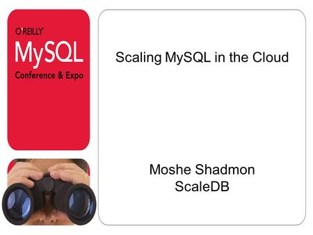 1 Moshe Shadmon ScaleDB Scaling MySQL in the Cloud.