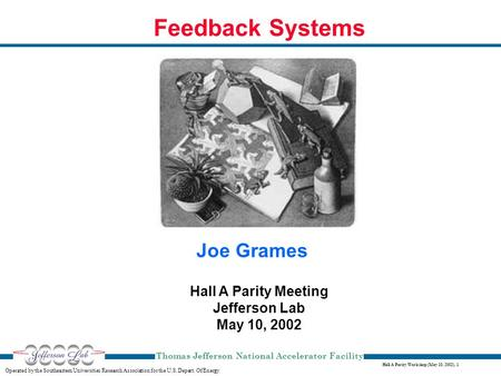 Hall A Parity Workshop (May 10, 2002), 1 Operated by the Southeastern Universities Research Association for the U.S. Depart. Of Energy Thomas Jefferson.
