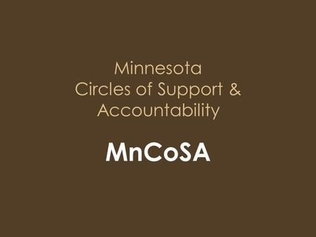 Minnesota Circles of Support & Accountability MnCoSA.