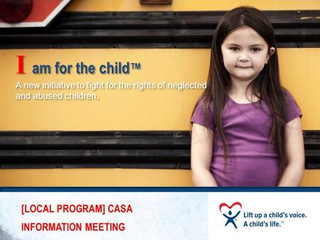 I am for the child ™ A new initiative to fight for the rights of neglected and abused children. I am for the child ™ A new initiative to fight for the.
