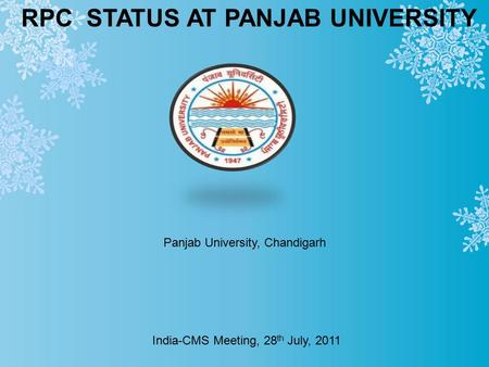 RPC STATUS AT PANJAB UNIVERSITY Panjab University, Chandigarh India-CMS Meeting, 28 th July, 2011.