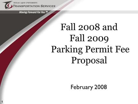 1 Fall 2008 and Fall 2009 Parking Permit Fee Proposal February 2008.