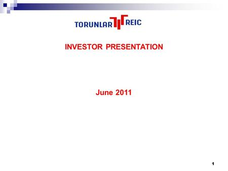 111 INVESTOR PRESENTATION June 2011. 222 3 Turkish economic outlook Listed REIC's Operational review Financial review Development review Future outlook.