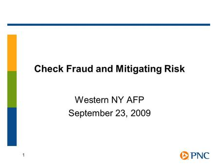 1 Check Fraud and Mitigating Risk Western NY AFP September 23, 2009.