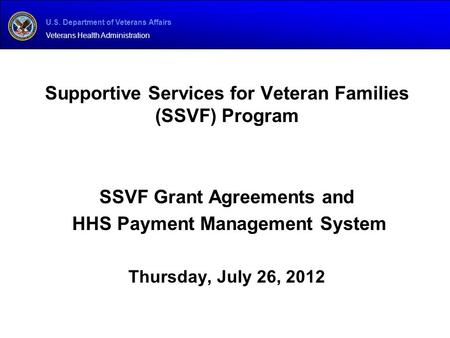 U.S. Department of Veterans Affairs Veterans Health Administration Supportive Services for Veteran Families (SSVF) Program SSVF Grant Agreements and HHS.