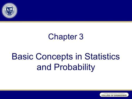 Chapter 3 Basic Concepts in Statistics and Probability.