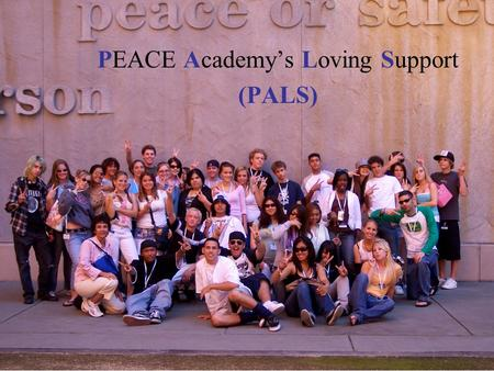 PEACE Academy PEACE Academy's Loving Support (PALS)