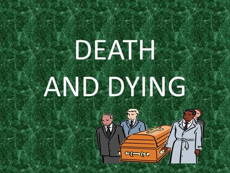 DEATH AND DYING. INTRODUCTION It is important for CNAs to understand the stages and signs of dying as well as the grieving process so that they may help.