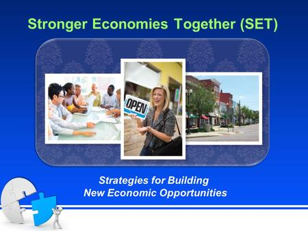 Stronger Economies Together (SET) Strategies for Building New Economic Opportunities.