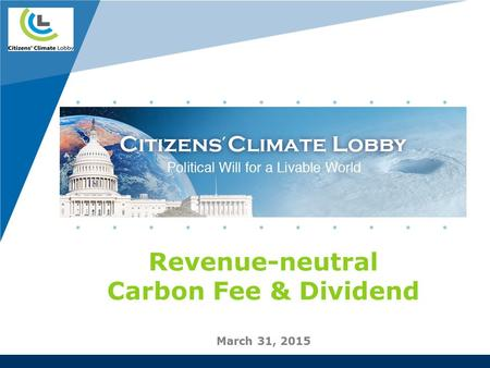 Revenue-neutral Carbon Fee & Dividend March 31, 2015 Company LOGO.