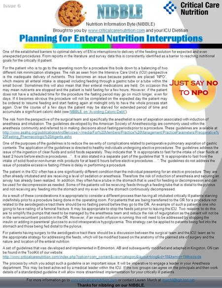 Nutrition Information Byte (NIBBLE) Brought to you by www.criticalcarenutrition.com and your ICU Dietitianwww.criticalcarenutrition.com Thanks for nibbling.