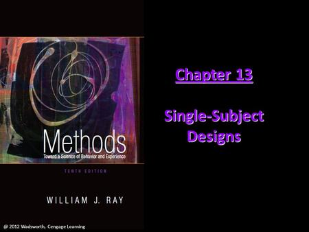 Chapter 13 Single-Subject 2012 Wadsworth, Cengage Learning.