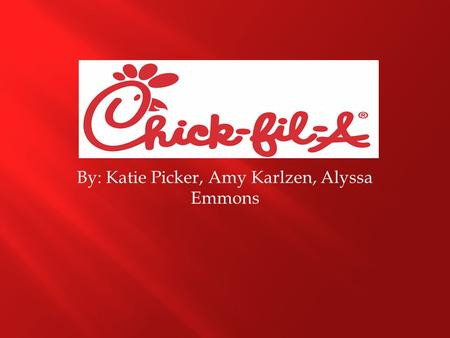 By: Katie Picker, Amy Karlzen, Alyssa Emmons.  A food service company that produces fast food.  Founded: 1946  It started out as The Dwarf Grill,