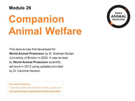 Module 26: Companion Animal Welfare Concepts in Animal Welfare © World Animal Protection 2014. Unless stated otherwise, image credits are World Animal.