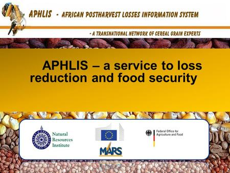 APHLIS – a service to loss reduction and food security.