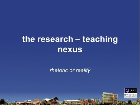 The research – teaching nexus rhetoric or reality.