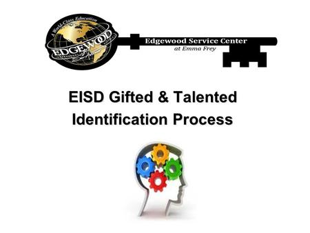 EISD Gifted & Talented Identification Process. Definitions of Giftedness.