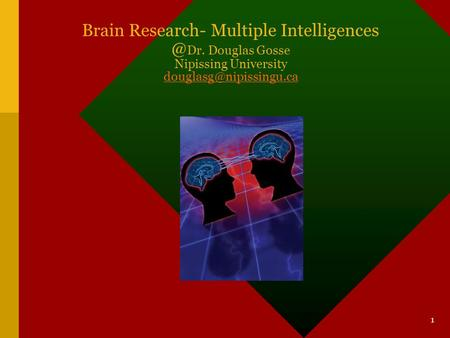 1 Brain Research- Multiple Dr. Douglas Gosse Nipissing University