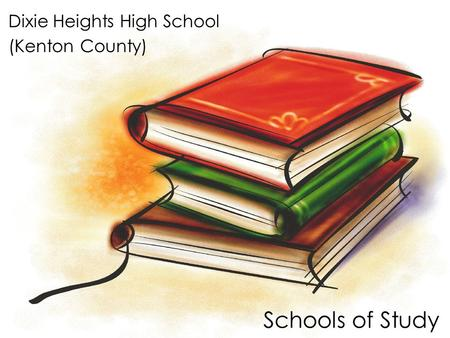 Schools of Study Dixie Heights High School (Kenton County)