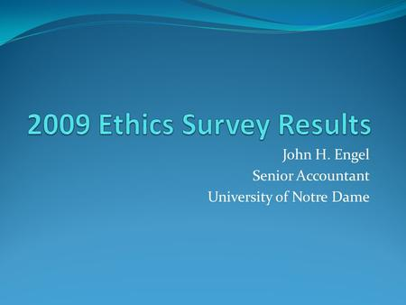 John H. Engel Senior Accountant University of Notre Dame.