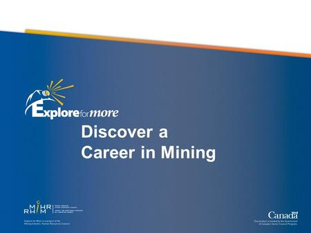 Discover a Career in Mining. Mining Video The Importance of Mining To everyday life Minerals and metals are essential to our daily lives. It's difficult.