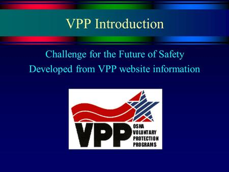VPP Introduction Challenge for the Future of Safety Developed from VPP website information.