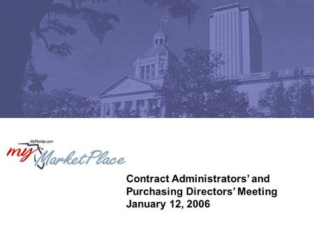 Contract Administrators' and Purchasing Directors' Meeting January 12, 2006.