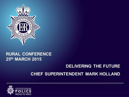 DELIVERING THE FUTURE CHIEF SUPERINTENDENT MARK HOLLAND RURAL CONFERENCE 25 th MARCH 2015.