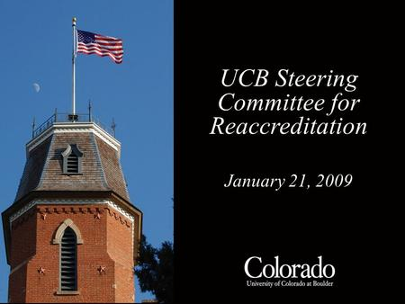TITLE HERE 1 UCB Steering Committee for Reaccreditation January 21, 2009.