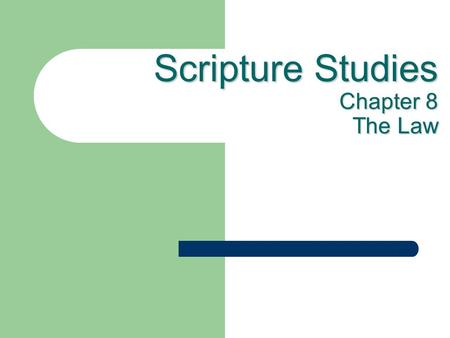 Scripture Studies Chapter 8 The Law