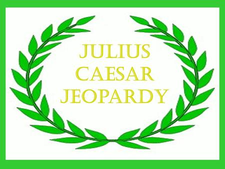 Julius Caesar Jeopardy. Charac. Quotes Quotes Events EventsAnalysis Misc. Misc. 100 100100 100 100100 100 100100 200 200200 200 200200 200 200200 200.