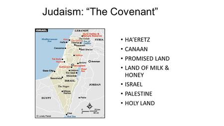 "Judaism: ""The Covenant"" HA'ERETZ CANAAN PROMISED LAND LAND OF MILK & HONEY ISRAEL PALESTINE HOLY LAND."