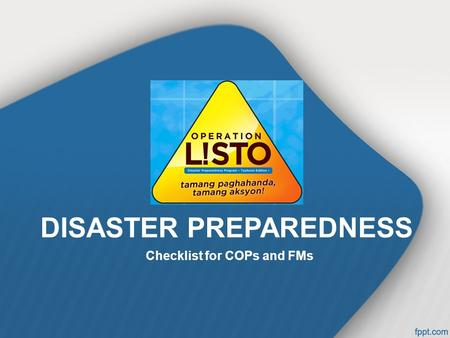 DISASTER PREPAREDNESS Checklist for COPs and FMs.