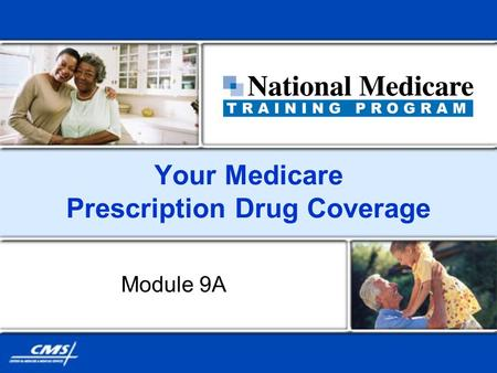 Your Medicare Prescription Drug Coverage Module 9A.