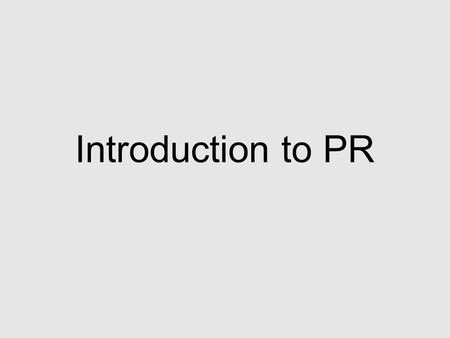 Introduction to PR. Objectives of this session What is PR? Concepts Working in the industry Marketing vs. PR Case study.