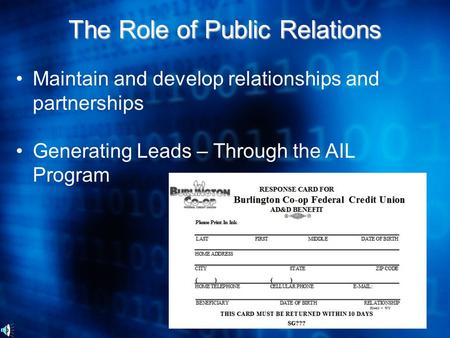 Maintain and develop relationships and partnerships Generating Leads – Through the AIL Program The Role of Public Relations.