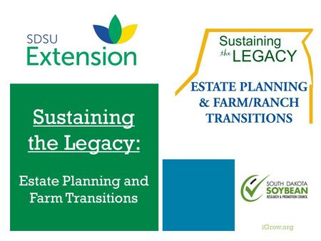 IGrow.org Sustaining the Legacy: Estate Planning and Farm Transitions.