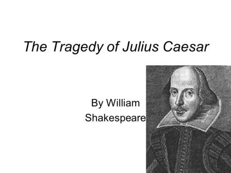 concept of tragedy in hamlet by william shakespeare The tragedy of hamlet, prince of denmark hamlet, son to the late, and nephew to the present king polonius, lord chamberlain horatio, friend to hamlet.