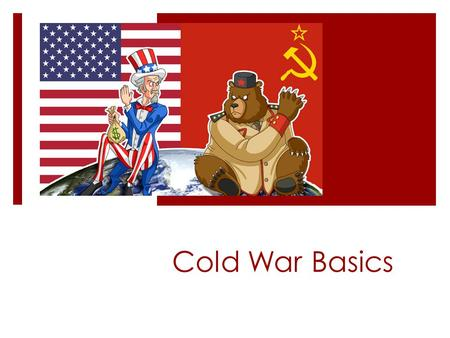 Cold War Basics.  Germany is now divided into 4 occupations controlled by Britain, France, Soviet Union & US  Disagreement over occupation marks beginning.