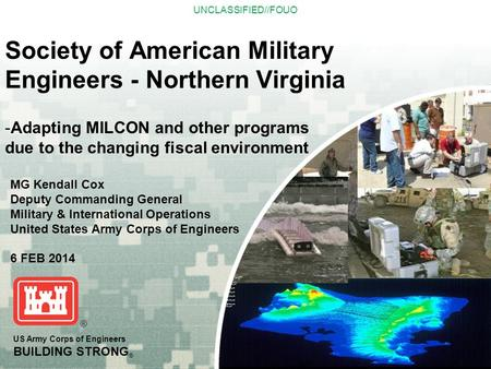 UNCLASSIFIED//FOUO US Army Corps of Engineers BUILDING STRONG ® Society of American Military Engineers - Northern Virginia -Adapting MILCON and other programs.