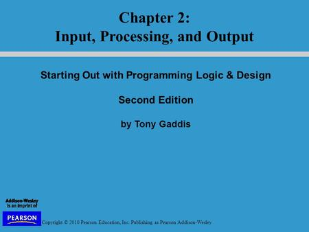 Programming logic and design tony gaddis