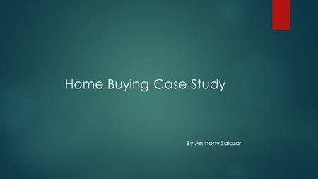 Home Buying Case Study By Anthony Salazar. Apartment 2 bedroom 1 bath $199 deposit 9-12 month lease option $735.00 per month.