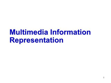 1 Multimedia Information Representation. 2 Analog Signals  Fourier transform and analysis Analog signal and frequency components Signal bandwidth and.